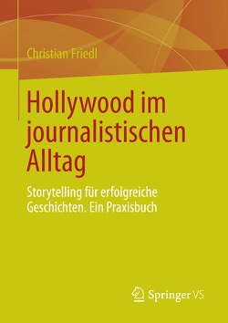 Hollywood im journalistischen Alltag von Friedl,  Christian