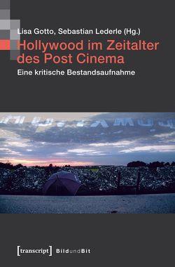 Hollywood im Zeitalter des Post Cinema von Gotto,  Lisa, Lederle,  Sebastian