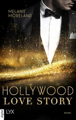 Hollywood Love von Moreland,  Melanie, Schmitz,  Ralf