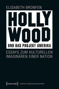 Hollywood und das Projekt Amerika von Bronfen,  Elisabeth