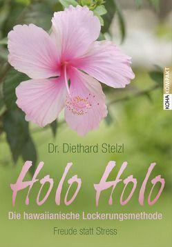 Holo Holo – Die hawaiianische Lockerungsmethode von Stelzl,  Diethard