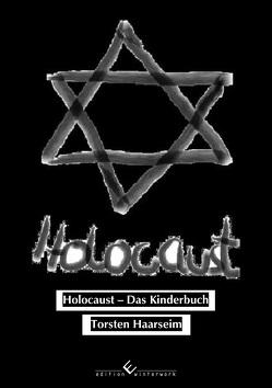 Holocaust – Das Kinderbuch von Haarseim,  Torsten