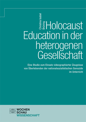 Holocaust Education in der heterogenen Gesellschaft von Brüning,  Christina Isabel