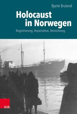 Holocaust in Norwegen von Bruland,  Bjarte, Pöhlandt,  Jochen