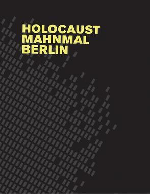 Holocaust Mahnmal Berlin von Binet,  Hèléne, Eisenman,  Peter, Rauterberg,  Hanno, Wassermann,  Lukas