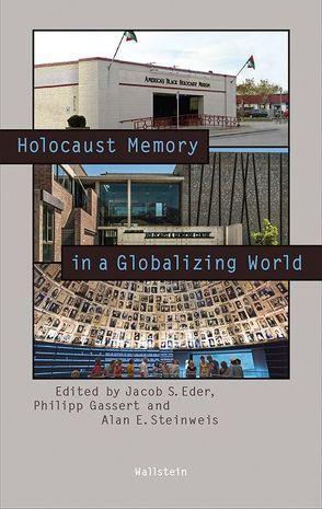 Holocaust Memory in a Globalizing World von Eder,  Jacob S., Gassert,  Philipp, Steinweis,  Alan E.