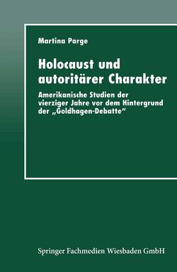 Holocaust und autoritärer Charakter von Parge,  Martina