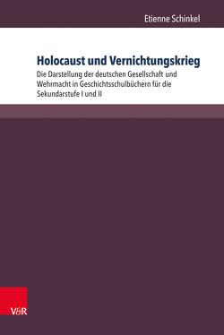 Holocaust und Vernichtungskrieg von Schinkel,  Etienne