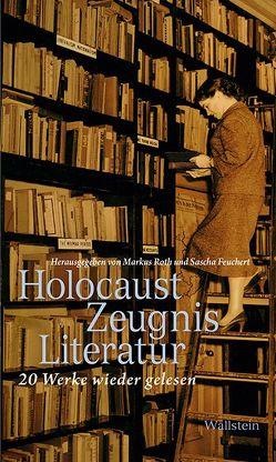 HolocaustZeugnisLiteratur von Feuchert,  Sascha, Roth,  Markus