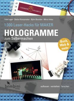 Hologramme zum Selbermachen von Bourdon,  Björn, Imlau,  Mirco, Klompmaker,  Stefan, Lager,  Felix
