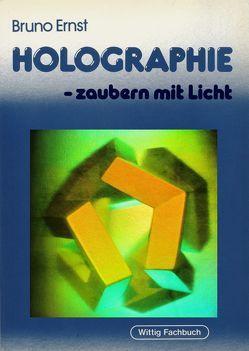 Holographie – zaubern mit Licht von Ernst,  Bruno, Schoemaker,  Ineke