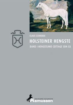 Holsteiner Hengste – Band I von Schridde,  Claus