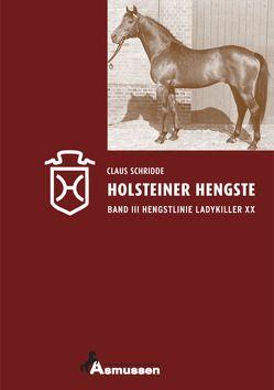 Holsteiner Hengste – Band III von Schridde,  Claus