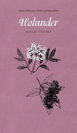 Holunder von Fischer,  Margot