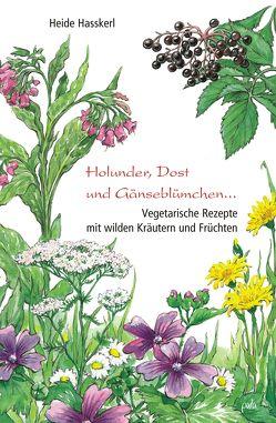 Holunder, Dost und Gänseblümchen von Hasskerl,  Heide, Schneevoigt,  Margret