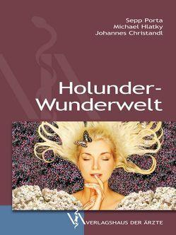 Holunder-Wunderwelt von Christandl,  Johannes, Hlatky,  Michael, Porta,  Sepp