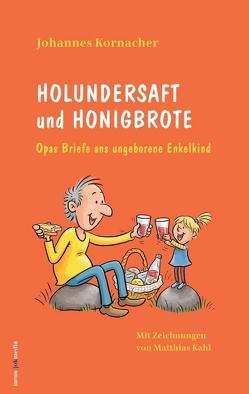 Holundersaft und Honigbrote von jokmedia,  edition, Kahl,  Matthias, Kornacher,  Johannes