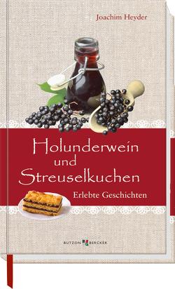 Holunderwein und Streuselkuchen von Heyder,  Joachim