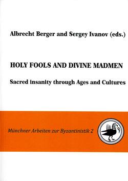 Holy Fools and Divine Madmen von Berger,  Albrecht, Ivanov,  Sergey