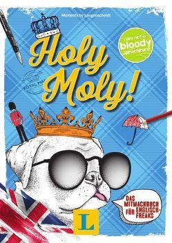 Holy Moly! – Sprache kreativ erleben von Langenscheidt,  Redaktion
