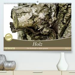 Holz. Ein Rohstoff in Szene gesetzt (Premium, hochwertiger DIN A2 Wandkalender 2021, Kunstdruck in Hochglanz) von Kislat,  Gabriele