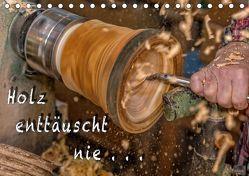 Holz enttäuscht nie (Tischkalender 2019 DIN A5 quer) von Eschrich -HeschFoto,  Heiko
