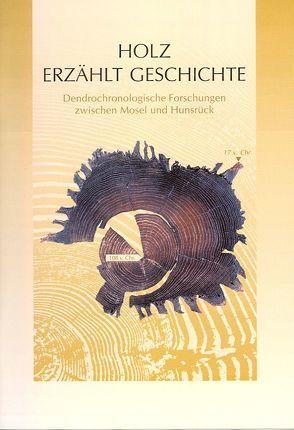 Holz erzählt Geschichte von Cordie,  Rosemarie, Eibes,  Gregor, Eiden,  Ludwig, Goethert,  Karin, Neyses-Eiden,  Mechthild