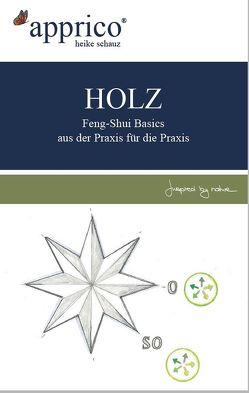 HOLZ – Feng-Shui-Basics – aus der Praxis für die Praxis von Heike,  Schauz