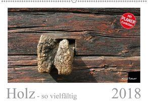 Holz – so vielfältig (Wandkalender 2018 DIN A2 quer) von Rohwer,  Klaus