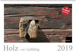 Holz – so vielfältig (Wandkalender 2019 DIN A2 quer) von Rohwer,  Klaus