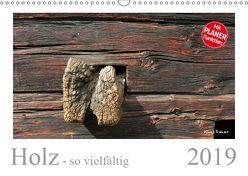 Holz – so vielfältig (Wandkalender 2019 DIN A3 quer) von Rohwer,  Klaus