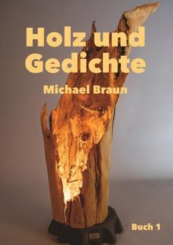Holz und Gedichte von Braun,  Michael