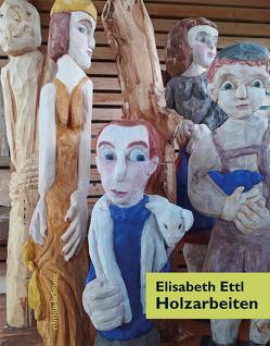 Holzarbeiten von Ettl,  Elisabeth, Ettl,  Hubert