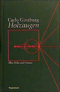 Holzaugen von Ginzburg,  Carlo, Heimbucher,  Renate