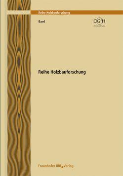 Holzbau der Zukunft. Teilprojekt 17. Holzleichtbeton im Hochbau. von Issig,  Holger, Krippner,  Roland, Niebler,  Dagmar