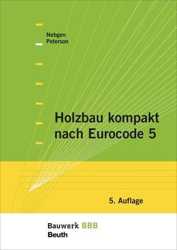 Holzbau kompakt nach Eurocode 5 von Nebgen,  Nikolaus, Peterson,  Leif A.