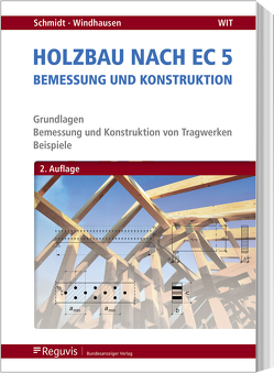Holzbau nach EC 5 von Schmidt,  Peter, Windhausen,  Saskia