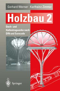 Holzbau Teil 2 von Lissner,  K., Werner,  Gerhard, Zimmer,  Karlheinz