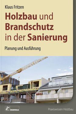 Holzbau und Brandschutz in der Sanierung von Fritzen,  Klaus