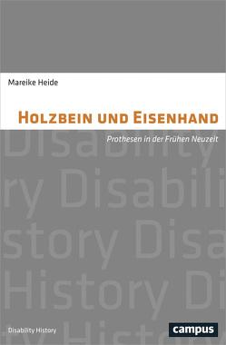 Holzbein und Eisenhand von Heide,  Mareike