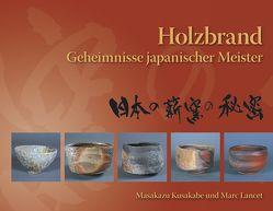 Holzbrand von Kusakabe,  Masakazu, Lancet,  Marc, Matthes,  Wolf, Tolksdorf,  Ansgar