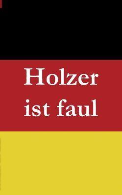Holzer ist faul von Baumeister,  Christian, Müller,  Bernhard