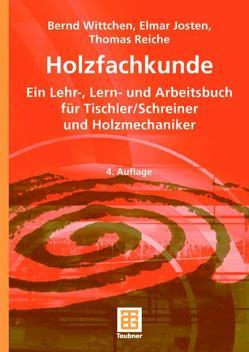 Holzfachkunde von Josten,  Elmar, Reiche,  Thomas, Wittchen,  Bernd