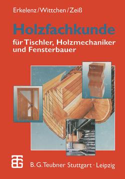 Holzfachkunde von Erkelenz,  Klaus, Wittchen,  Bernd, Zeiß,  Edgar