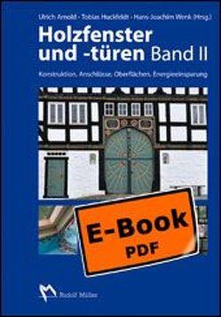 Holzfenster und -türen, Band II – E-Book (PDF) von Arnold,  Ulrich, Huckfeldt,  Tobias, Wenk,  Hans-Joachim