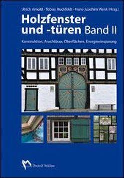 Holzfenster und -türen, Band II von Arnold,  Ulrich, Huckfeldt,  Tobias, Wenk,  Hans-Joachim