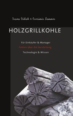 Holzgrillkohle von Sommer,  Kresimir, Vidak,  Ivana