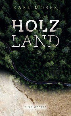 Holzland von Moser,  Karl