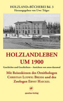 Holzlandleben um 1900 von Träger,  Uwe