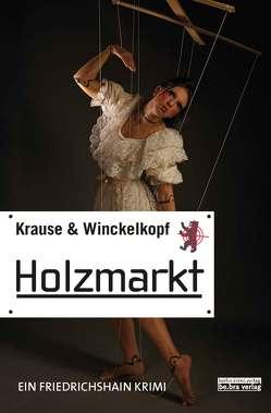 Holzmarkt von Krause,  Hans-Ullrich, Winckelkopf,  M. Pa.